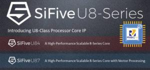 SiFive U8-Series Processors U84 and U87