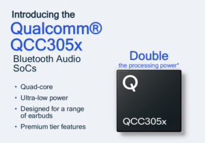 Qualcomm QCC305x TrueWireless Bluetooth LE Audio SoC