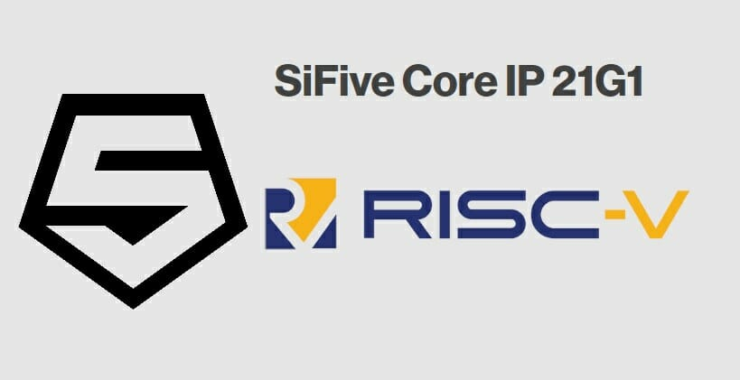 SiFive 21G1 Release RISC-V Cores